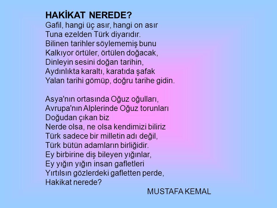 HAKİKAT NEREDE.Gafil, hangi üç asır, hangi on asır Tuna ezelden Türk diyarıdır.