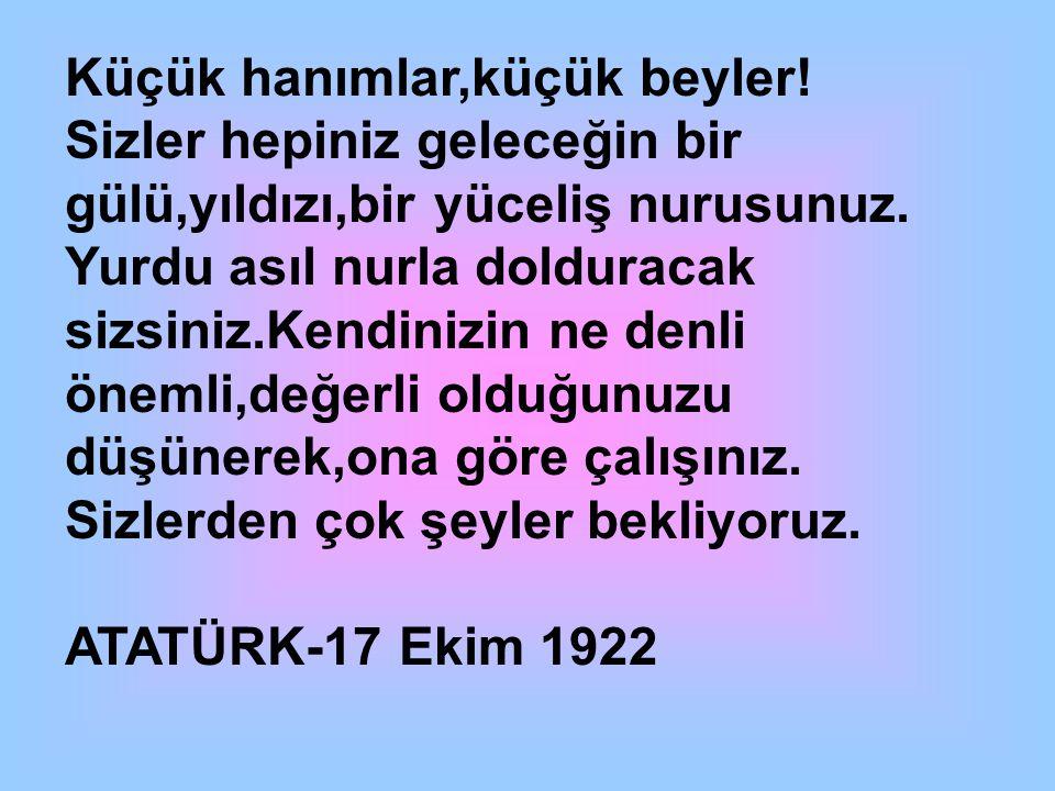 Büyük Atatürk ün ufulünden dolayı teessürümüz o derece derin ve sonsuzdur ki, bunu ifade etmek için kelime bulamıyorum.