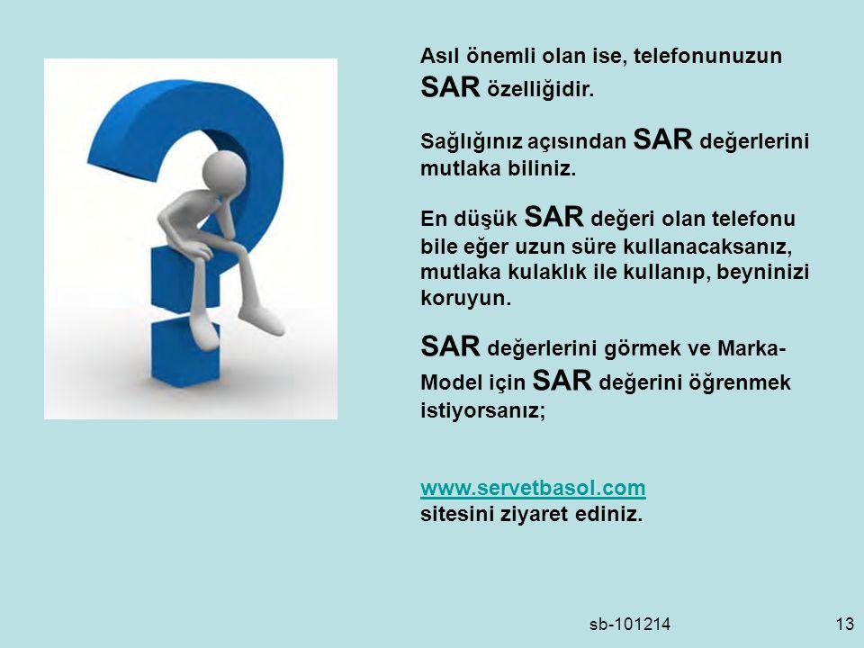 sb-10121413 Asıl önemli olan ise, telefonunuzun SAR özelliğidir.