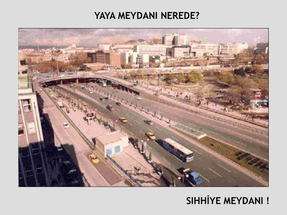 Atatürk Bulvarı- Kızılay SIHHİYE MEYDANI ! YAYA MEYDANI NEREDE?