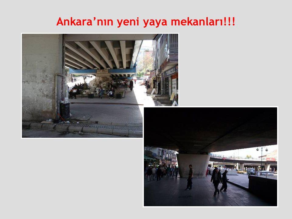 Ankara'nın yeni yaya mekanları!!!