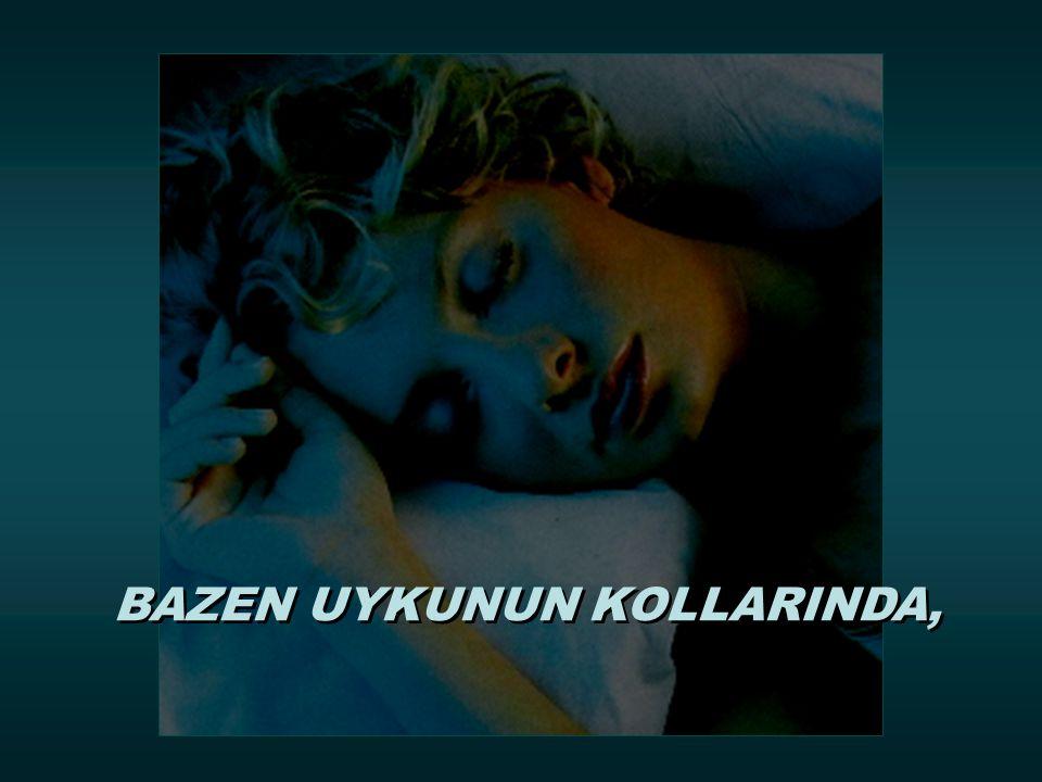 R ÜZGARIN BEDENİ YALAMASINDA,