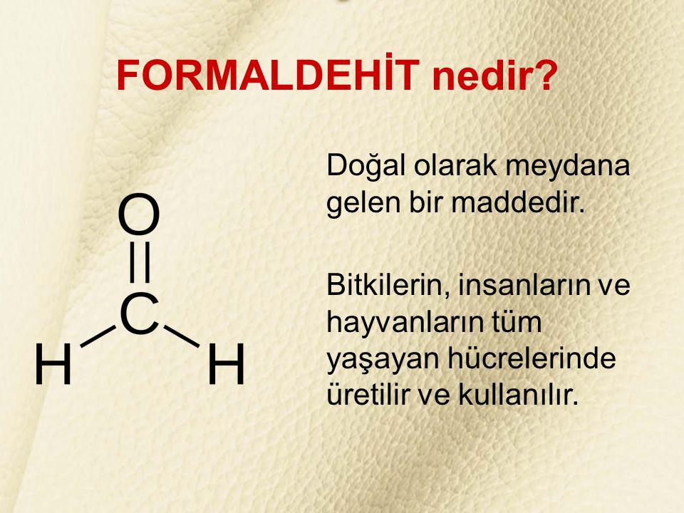 DERİ ve FORMALDEHİT KAYNAKLAR 7- http://www.buzzle.com/articles/formaldehyde-uses.html, 20.12.2011 8- Thanikaivelan, P; Mohan, CR ; Saravanabhavan, S; Rao, JR; Nair, BU, 2007, Development of formaldehyde-free leathers in perspective of retanning: Part 1.