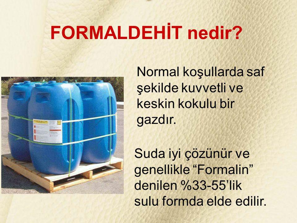 """FORMALDEHİT nedir? Suda iyi çözünür ve genellikle """"Formalin"""" denilen %33-55'lik sulu formda elde edilir. Normal koşullarda saf şekilde kuvvetli ve kes"""