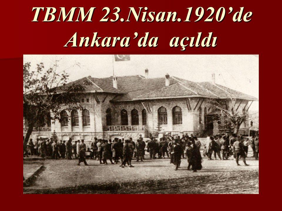 Türkiye Büyük Millet Meclisi ne zaman ve nerede açıldı?