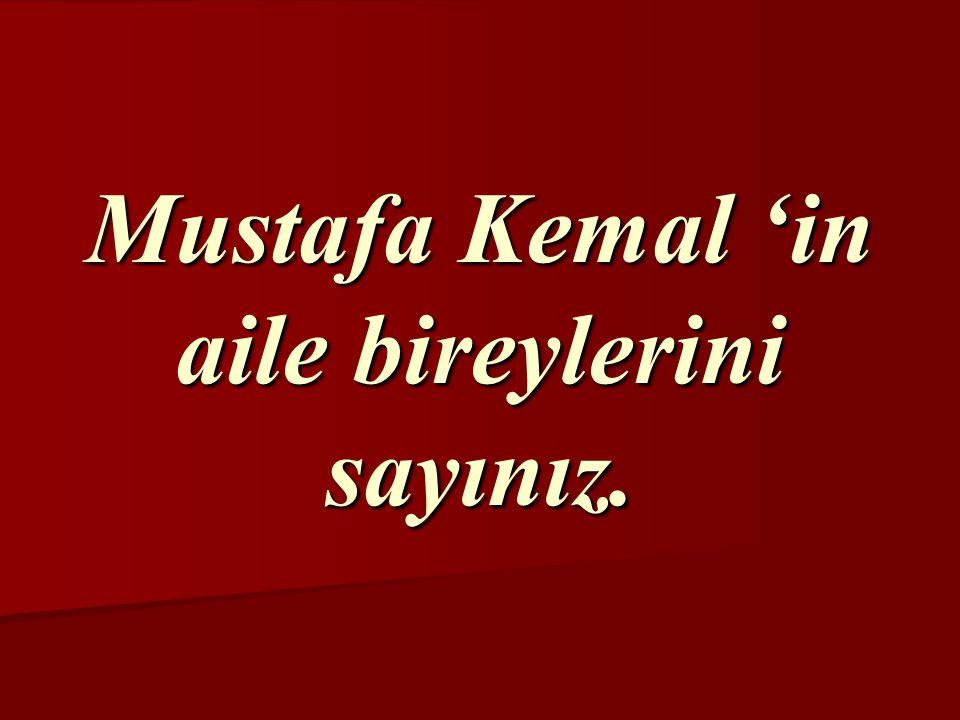 Mustafa Kemal, 1881 yılında Selanik'te doğmuştur.