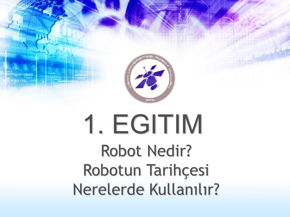 Robot Nedir? Robotun Tarihçesi Nerelerde Kullanılır? 1. EGITIM