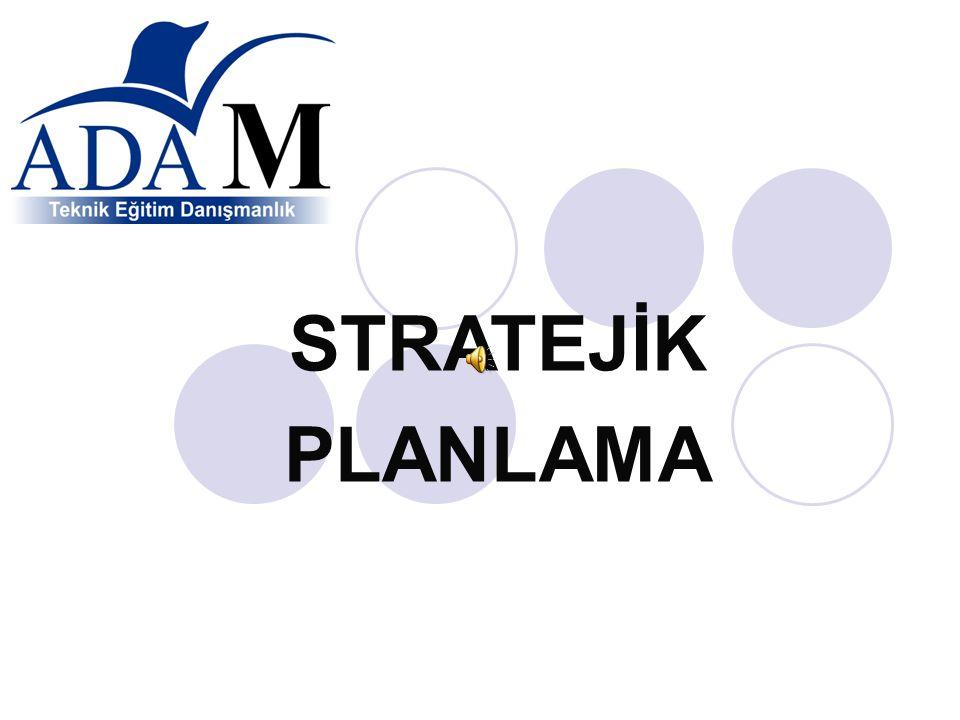 STRATEJİK PLANLAMA 1- Sonuçların planlanmasıdır Girdilere değil, sonuçlara odaklıdır.