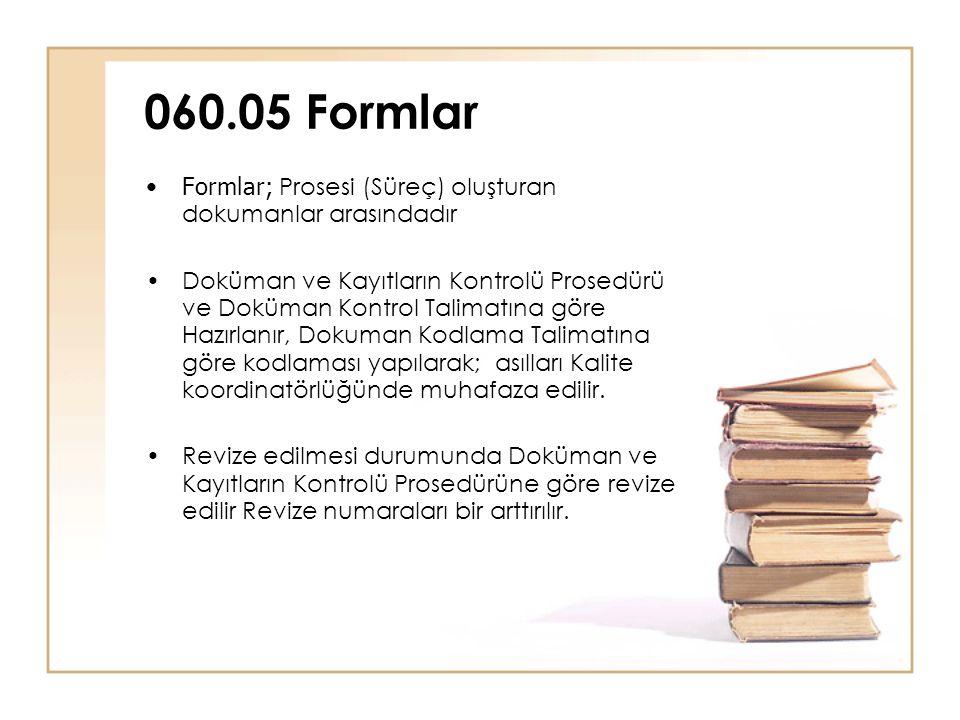 •Formlar; Prosesi (Süreç) oluşturan dokumanlar arasındadır •Doküman ve Kayıtların Kontrolü Prosedürü ve Doküman Kontrol Talimatına göre Hazırlanır, Do