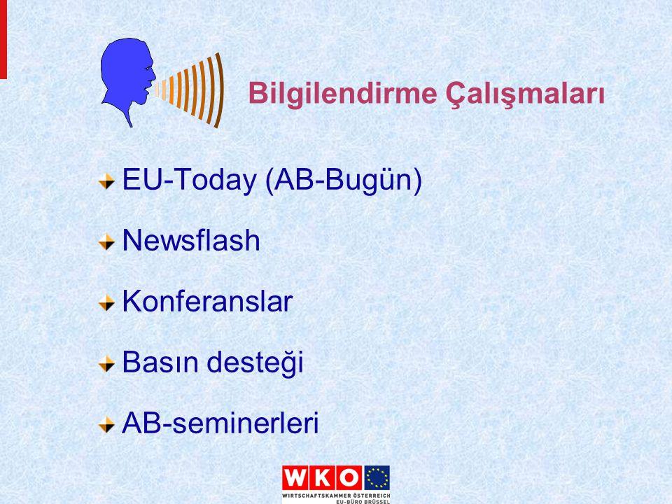 Bilgilendirme Çalışmaları EU-Today (AB-Bugün) Newsflash Konferanslar Basın desteği AB-seminerleri