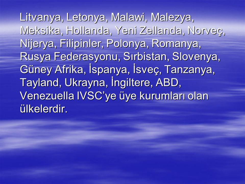 Litvanya, Letonya, Malawi, Malezya, Meksika, Hollanda, Yeni Zellanda, Norveç, Nijerya, Filipinler, Polonya, Romanya, Rusya Federasyonu, Sırbistan, Slo