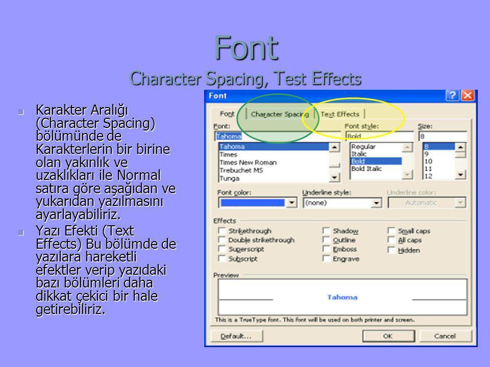 Font C haracter S pacing, T est E ffects  Karakter Aralığı (Character Spacing) bölümünde de Karakterlerin bir birine olan yakınlık ve uzaklıkları ile