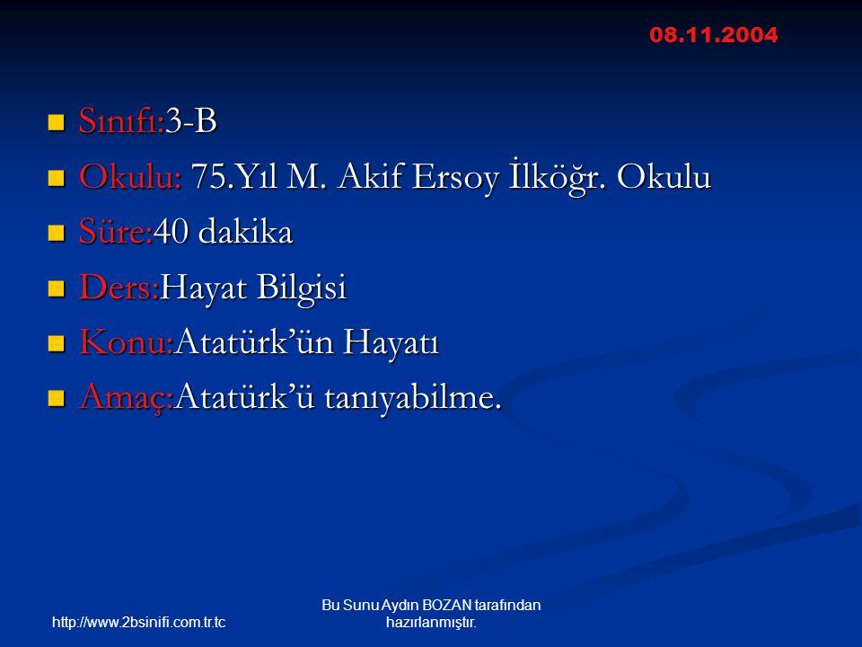 http://www.2bsinifi.com.tr.tc Bu Sunu Aydın BOZAN tarafından hazırlanmıştır.