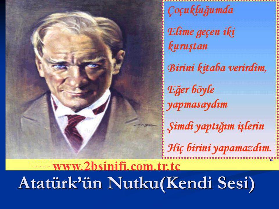 Atatürk'ün Nutku(Kendi Sesi)