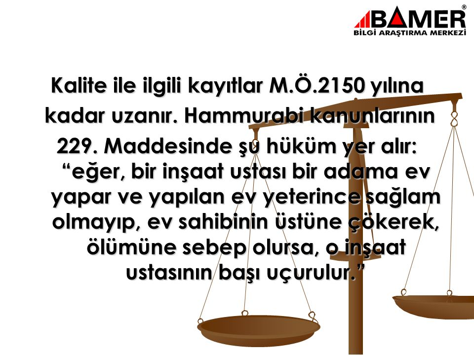 2 Kalite ile ilgili kayıtlar M.Ö.2150 yılına kadar uzanır.