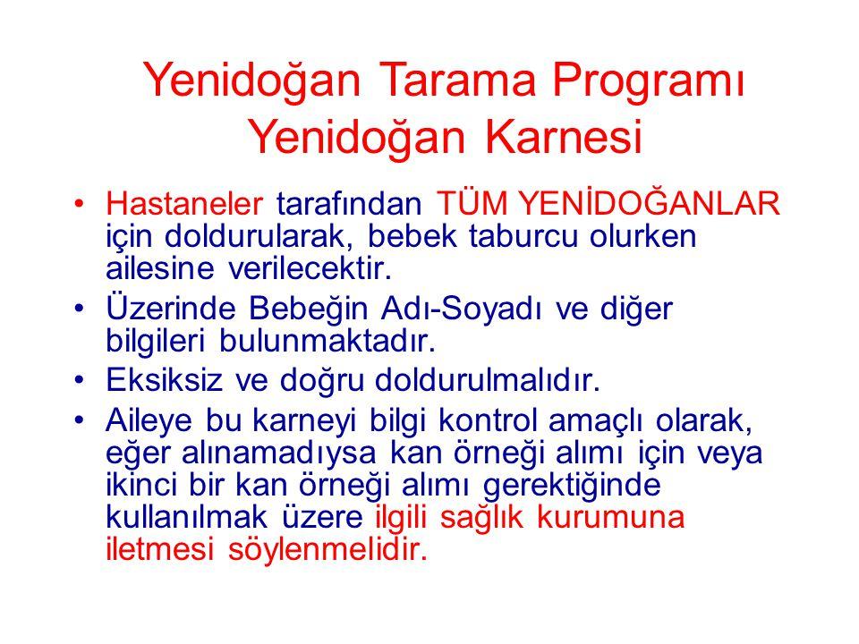 Yenidoğan Tarama Programı Yenidoğan Karnesi •Hastaneler tarafından TÜM YENİDOĞANLAR için doldurularak, bebek taburcu olurken ailesine verilecektir. •Ü