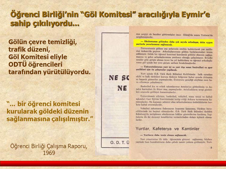 """Öğrenci Birliği'nin """"Göl Komitesi"""" aracılığıyla Eymir'e sahip çıkılıyordu... """"... bir öğrenci komitesi kurularak göldeki düzenin sağlanmasına çalışılm"""