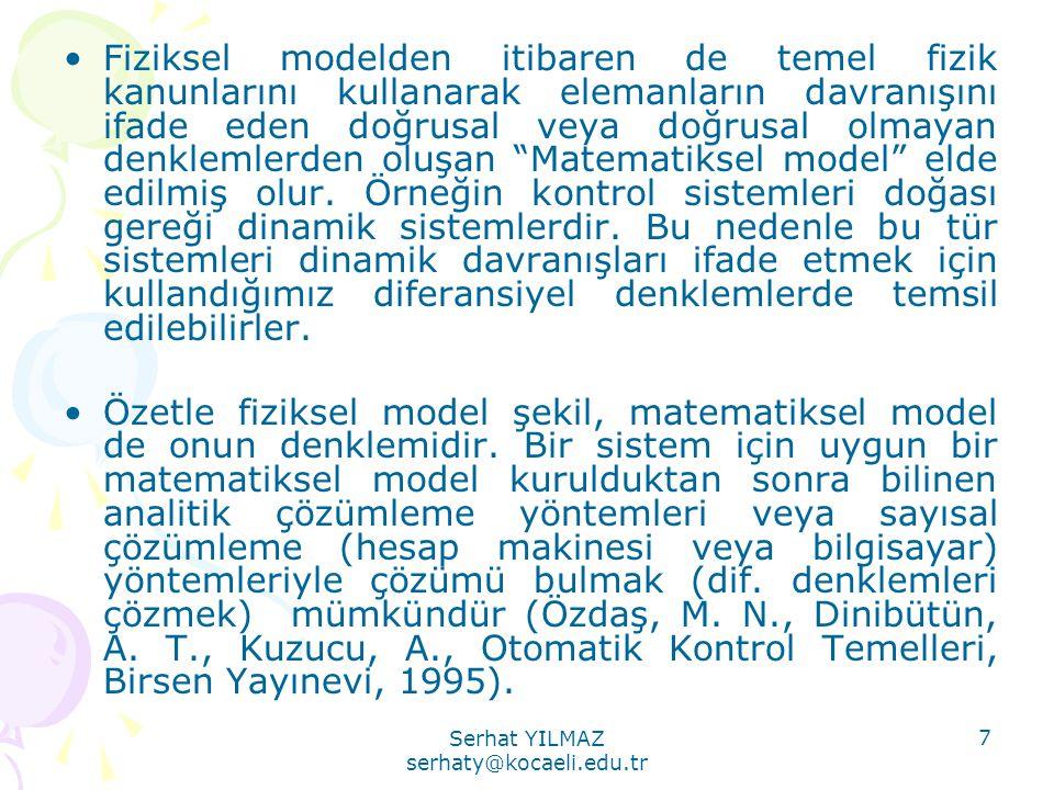 Serhat YILMAZ serhaty@kocaeli.edu.tr 7 •Fiziksel modelden itibaren de temel fizik kanunlarını kullanarak elemanların davranışını ifade eden doğrusal v