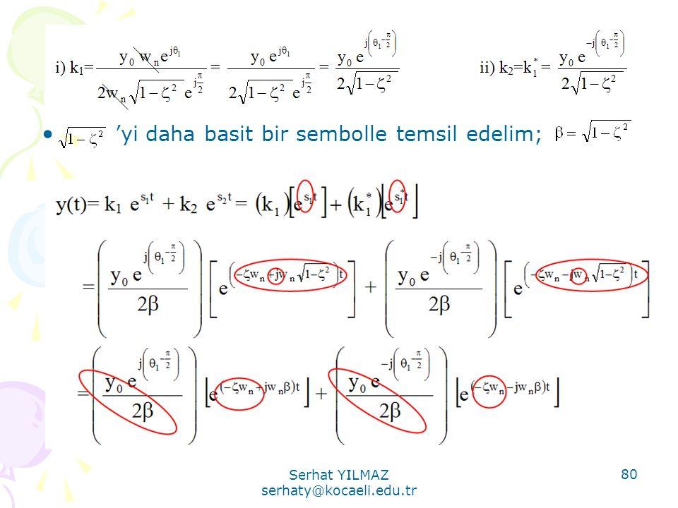 Serhat YILMAZ serhaty@kocaeli.edu.tr 80 • 'yi daha basit bir sembolle temsil edelim;