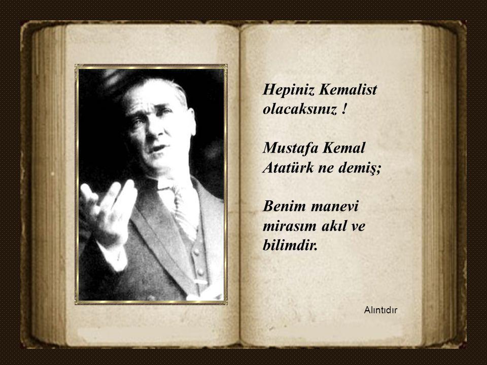Peki kurtuluş nerede? Mustafa Kemal'e bakın! Tek kurtuluş kapısının o olduğunu görün. Başka çareniz yok ey Müslümanlar!