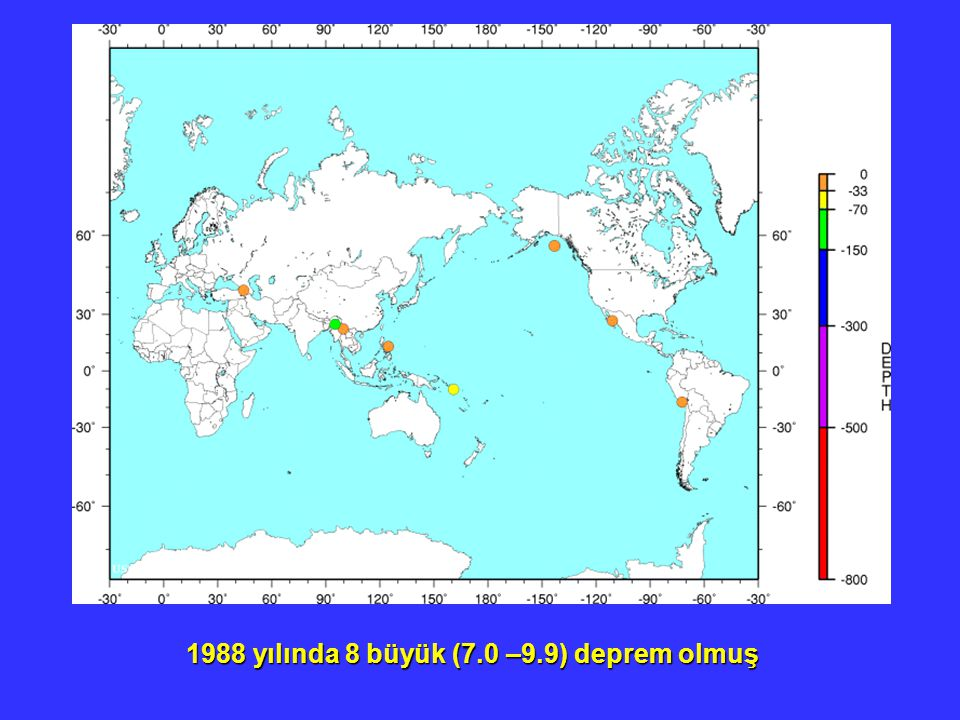 1988 yılında 8 büyük (7.0 –9.9) deprem olmuş