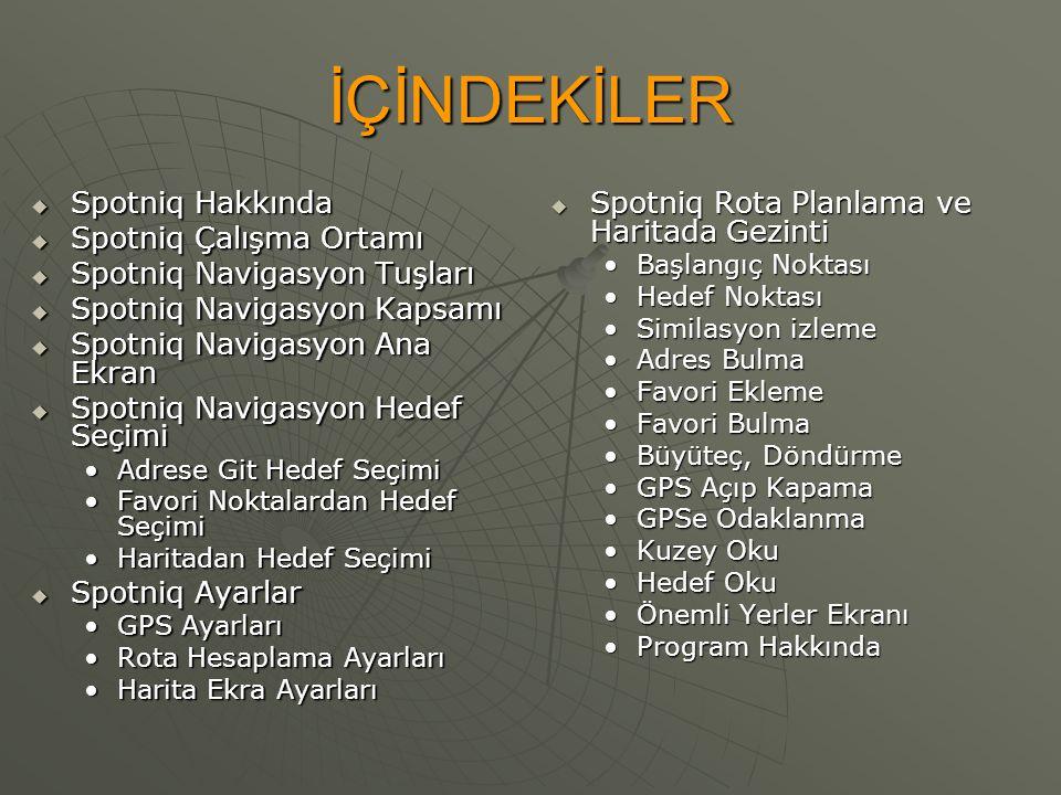Adrese Git Hedef Seçimi  Gitmek istediğiniz adresi seçip Git Butonuna klikleyin  Türkçe karakterleri klavyeden yazabilirsiniz