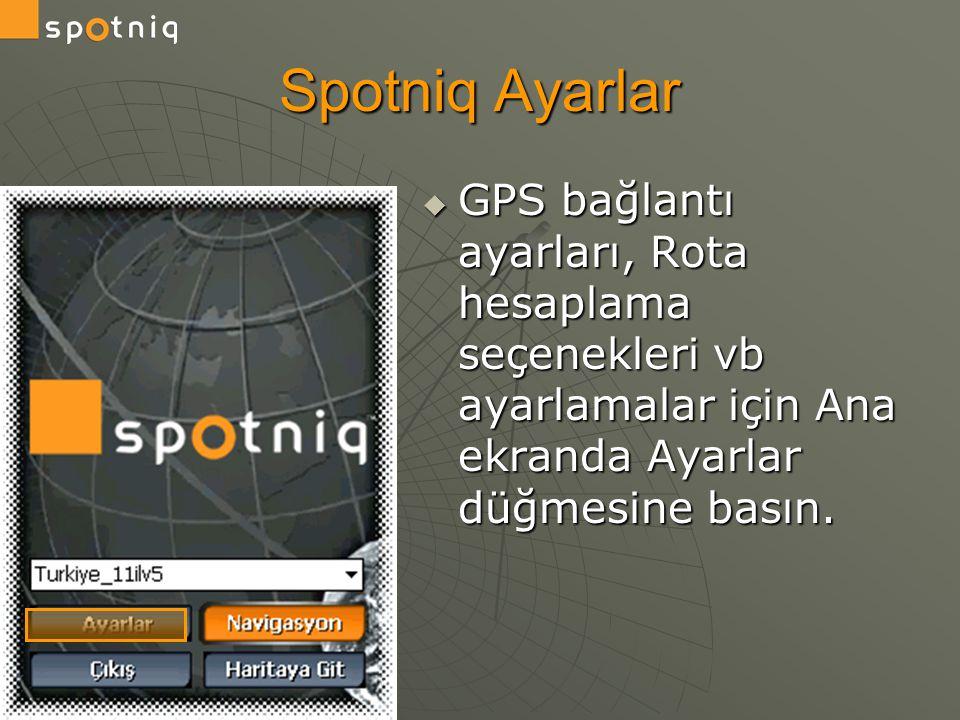  GPS bağlantı ayarları, Rota hesaplama seçenekleri vb ayarlamalar için Ana ekranda Ayarlar düğmesine basın.