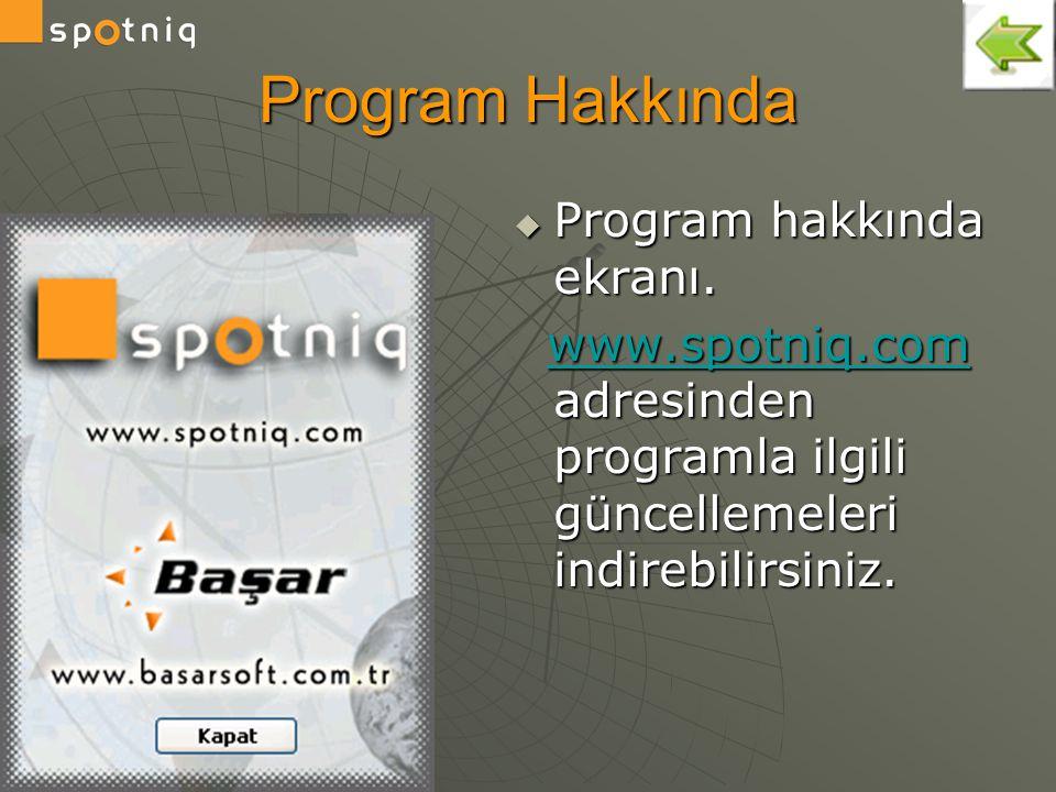  Program hakkında ekranı. www.spotniq.com adresinden programla ilgili güncellemeleri indirebilirsiniz. www.spotniq.com adresinden programla ilgili gü