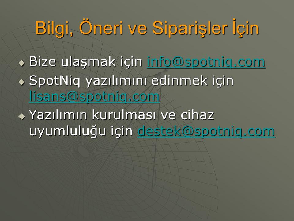 Bilgi, Öneri ve Siparişler İçin  Bize ulaşmak için info@spotniq.com info@spotniq.com  SpotNiq yazılımını edinmek için lisans@spotniq.com lisans@spot