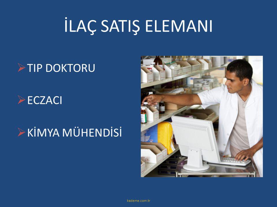 İLAÇ SATIŞ ELEMANI  TIP DOKTORU  ECZACI  KİMYA MÜHENDİSİ kademe.com.tr