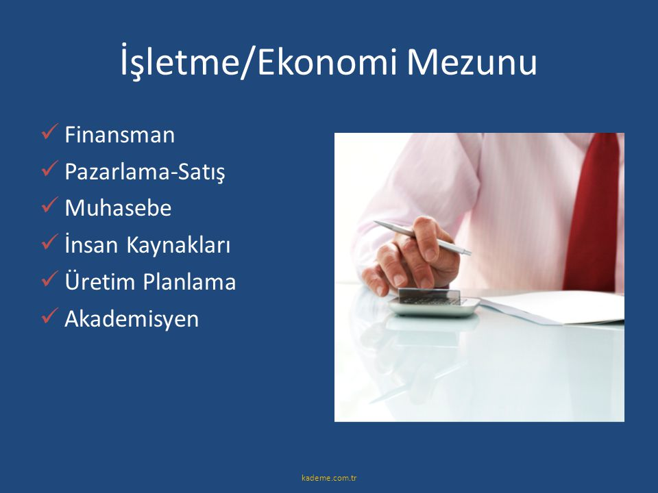 İşletme/Ekonomi Mezunu  Finansman  Pazarlama-Satış  Muhasebe  İnsan Kaynakları  Üretim Planlama  Akademisyen kademe.com.tr