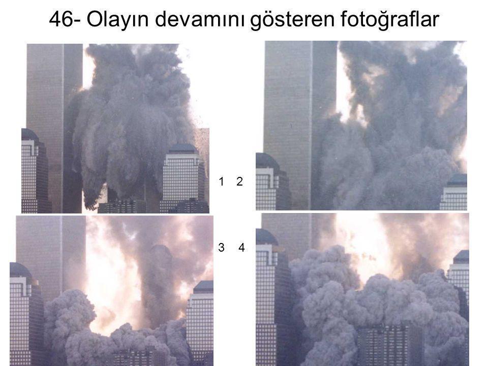 46- Olayın devamını gösteren fotoğraflar 12 3 4