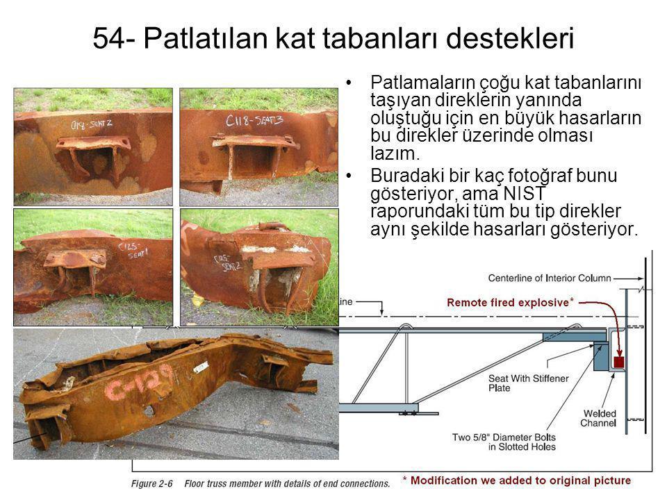 54- Patlatılan kat tabanları destekleri •Patlamaların çoğu kat tabanlarını taşıyan direklerin yanında oluştuğu için en büyük hasarların bu direkler üz