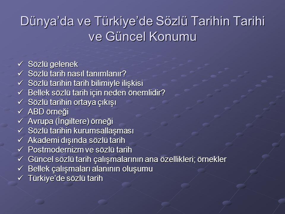 Dünya'da ve Türkiye'de Sözlü Tarihin Tarihi ve Güncel Konumu  Sözlü gelenek  Sözlü tarih nasıl tanımlanır?  Sözlü tarihin tarih bilimiyle ilişkisi