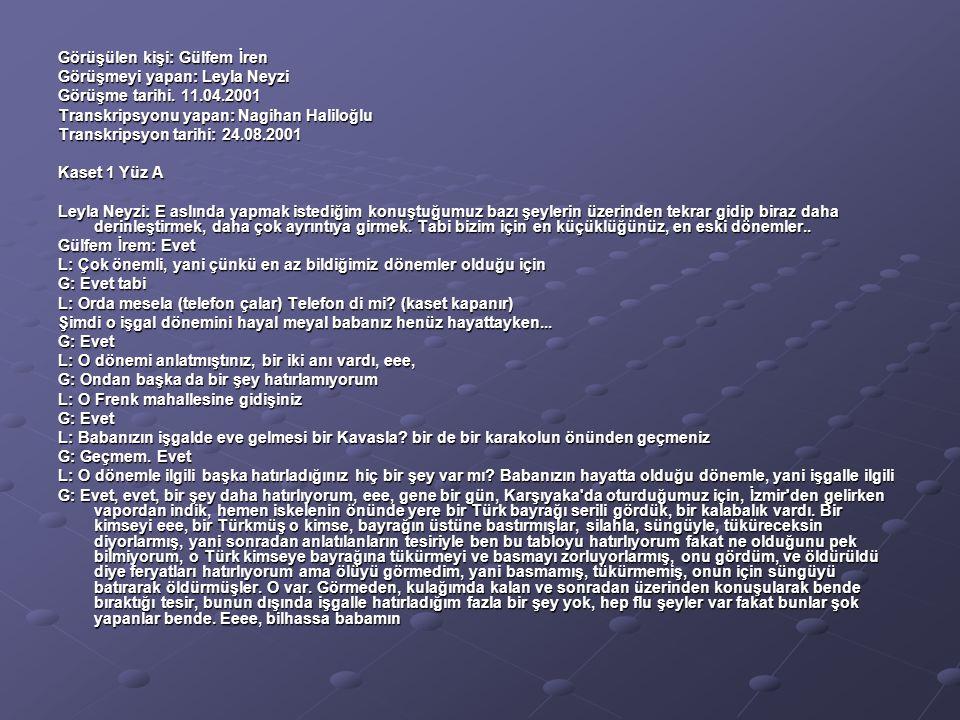 Görüşülen kişi: Gülfem İren Görüşmeyi yapan: Leyla Neyzi Görüşme tarihi. 11.04.2001 Transkripsyonu yapan: Nagihan Haliloğlu Transkripsyon tarihi: 24.0