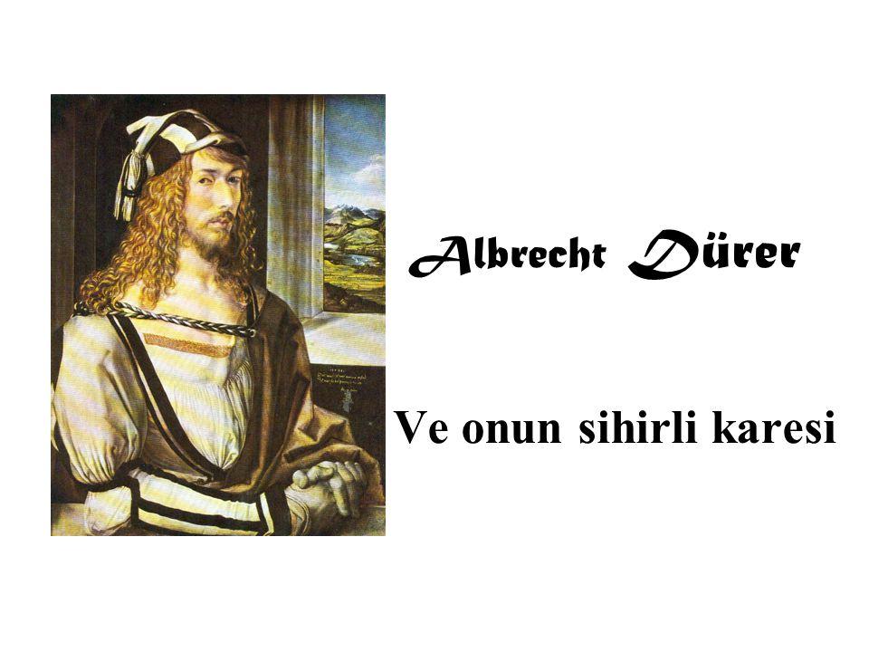 Albrecht Dürer Ve onun sihirli karesi