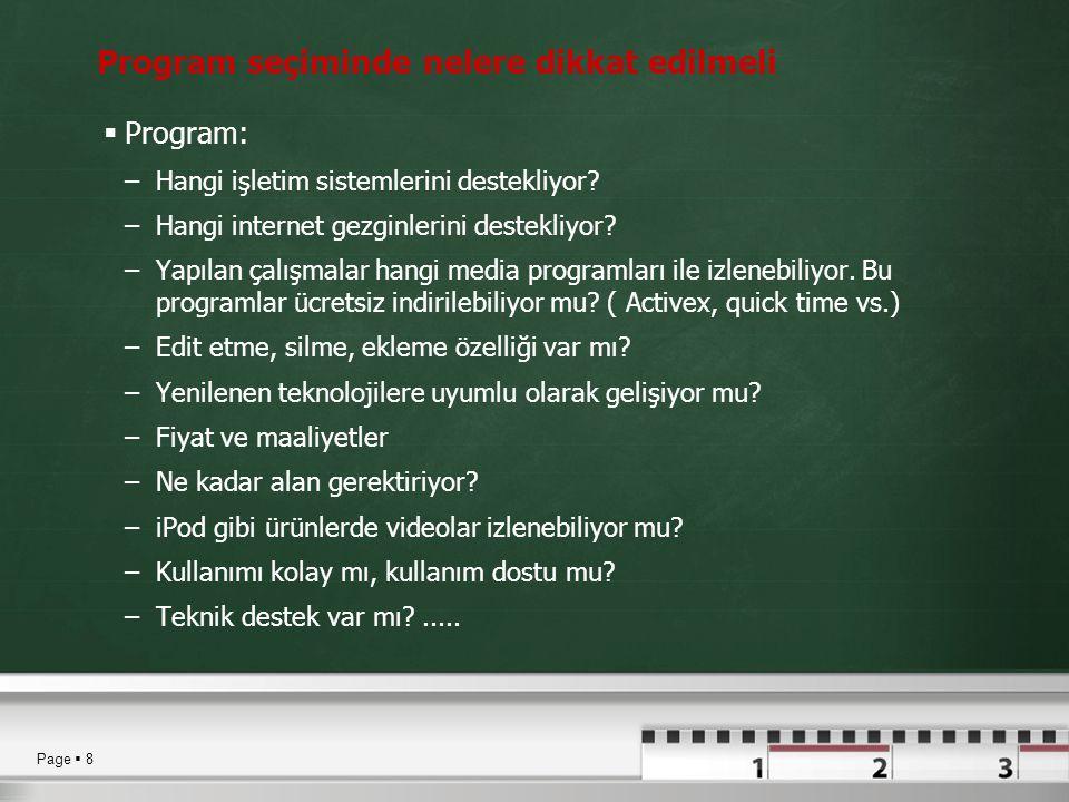 Page  8 Program seçiminde nelere dikkat edilmeli  Program: –Hangi işletim sistemlerini destekliyor? –Hangi internet gezginlerini destekliyor? –Yapıl