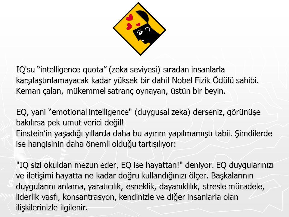 """IQ'su """"intelligence quota"""" (zeka seviyesi) sıradan insanlarla karşılaştırılamayacak kadar yüksek bir dahi! Nobel Fizik Ödülü sahibi. Keman çalan, müke"""