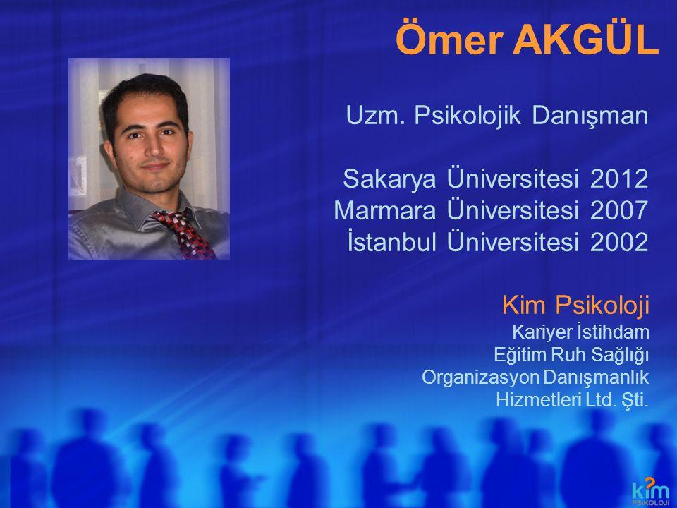 Ömer AKGÜL Uzm. Psikolojik Danışman Sakarya Üniversitesi 2012 Marmara Üniversitesi 2007 İstanbul Üniversitesi 2002 Kim Psikoloji Kariyer İstihdam Eğit