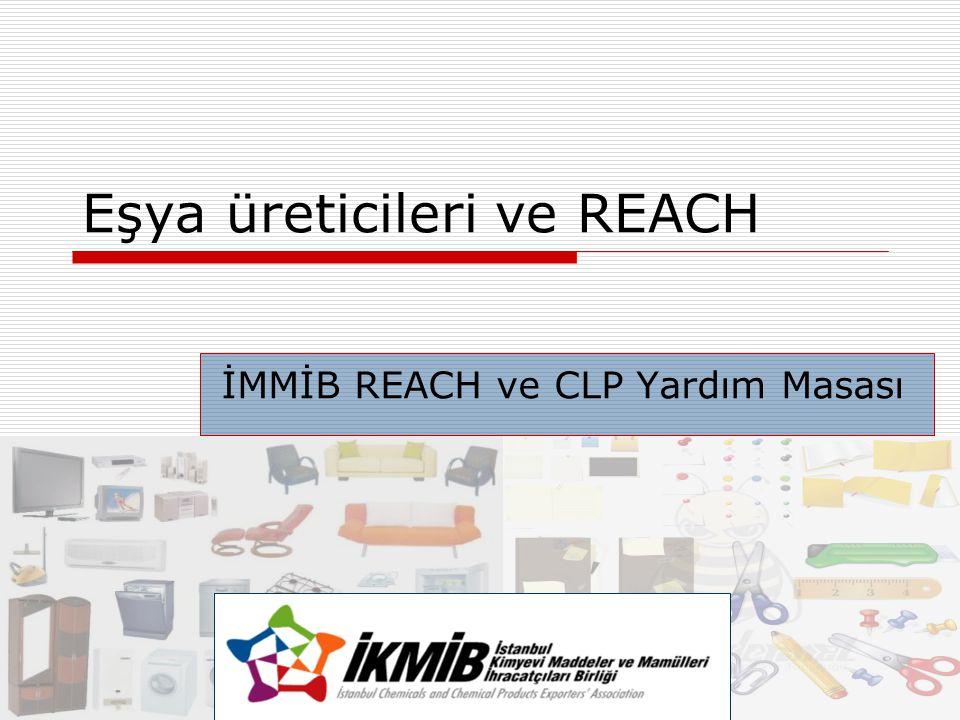 Eşya üreticileri ve REACH İMMİB REACH ve CLP Yardım Masası