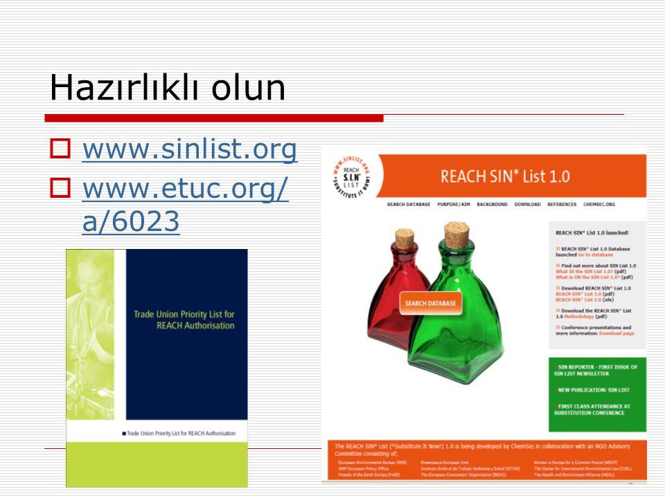 Hazırlıklı olun  www.sinlist.org www.sinlist.org  www.etuc.org/ a/6023 www.etuc.org/ a/6023