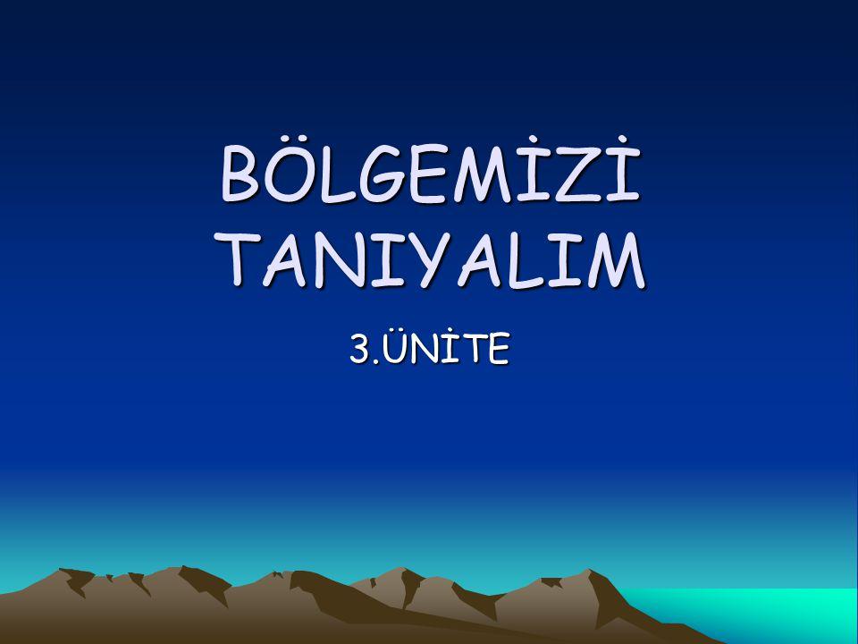 BÖLGEMİZİ TANIYALIM 3.ÜNİTE