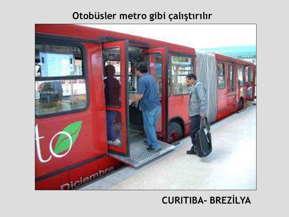 CURITIBA- BREZİLYA Otobüsler metro gibi çalıştırılır