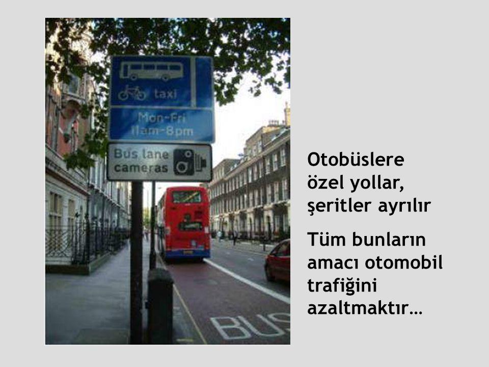 Otobüslere özel yollar, şeritler ayrılır Tüm bunların amacı otomobil trafiğini azaltmaktır…