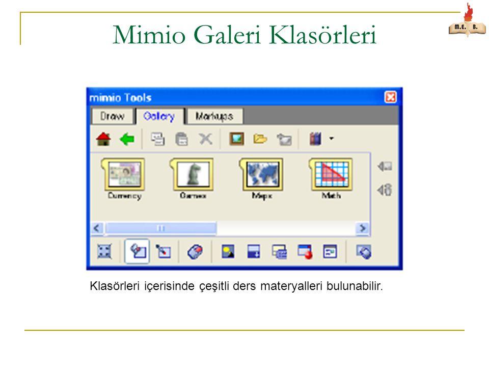 Mimio Galeri Klasörleri Klasörleri içerisinde çeşitli ders materyalleri bulunabilir.