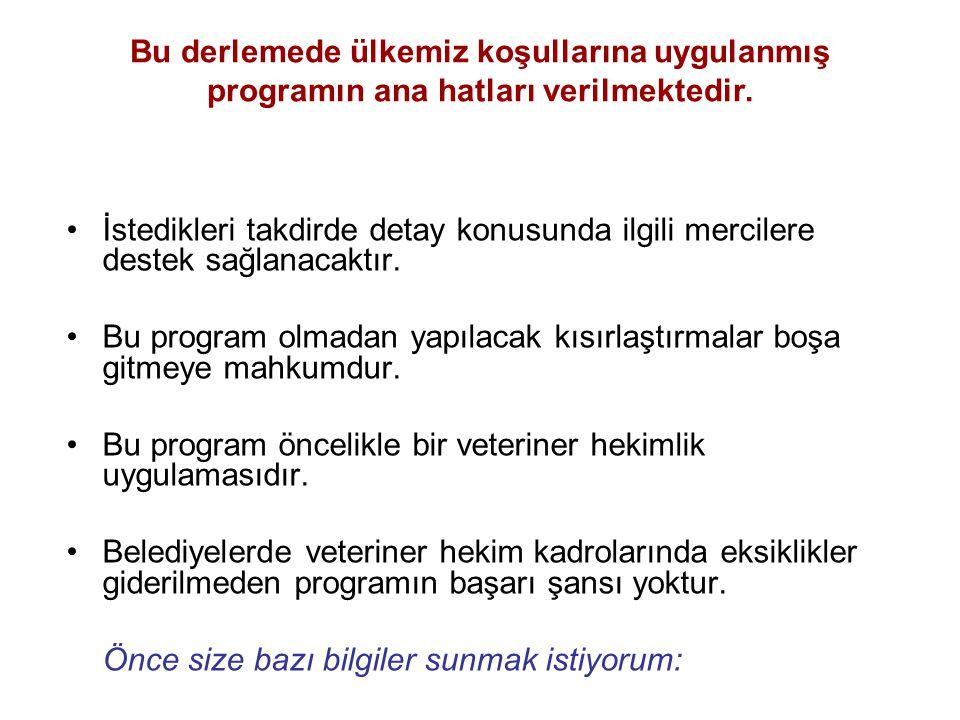 Bu derlemede ülkemiz koşullarına uygulanmış programın ana hatları verilmektedir.