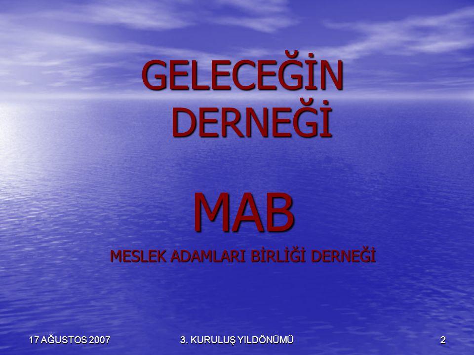 MAB'DAN SEVGİLERLE… HERKESE SAĞLIKLI, HUZURLU VE BOL KAZANÇLI GÜNLER DİLERİZ… 2007
