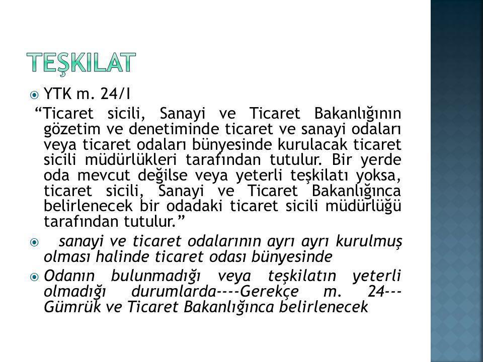  YTK m.36: Ticaret sicili kayıtları nerede bulunurlarsa bulunsunlar, üçüncü kişiler hakkında, tescilin Türkiye Ticaret Sicili Gazetesinde ilan edildiği; ilanın tamamı aynı nüshada yayımlanmamış ise, son kısmının yayımlandığı günü izleyen iş gününden itibaren hukuki sonuçlarını doğurur.