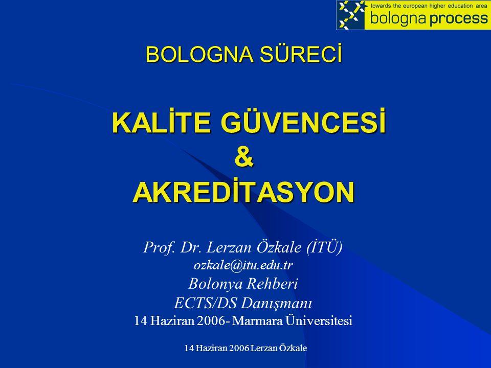 14 Haziran 2006 Lerzan Özkale BOLOGNA SÜRECİ KALİTE GÜVENCESİ & AKREDİTASYON Prof. Dr. Lerzan Özkale (İTÜ) ozkale@itu.edu.tr Bolonya Rehberi ECTS/DS D