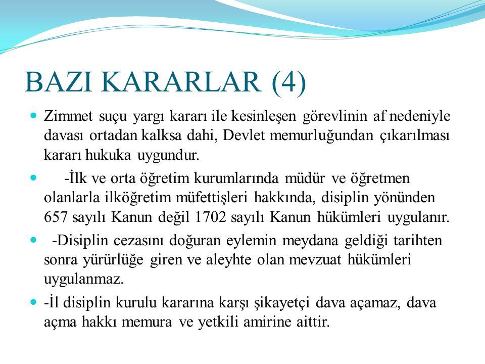 BAZI KARARLAR (4)  Zimmet suçu yargı kararı ile kesinleşen görevlinin af nedeniyle davası ortadan kalksa dahi, Devlet memurluğundan çıkarılması karar